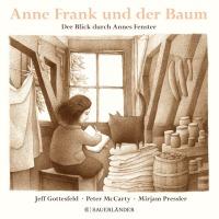 """""""Anne Frank und der Baum"""" von Jeff Gottesfeld & Peter McCarty"""